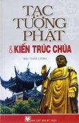 Tạc Tượng Phật Và Kiến Trúc Chùa