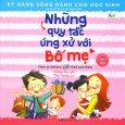 Kỹ Năng Sống Dành Cho Học Sinh - Những Quy Tắc Ứng Xử Với Bố Mẹ (Song Ngữ)