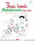 Thực Hành Montessori Tại Nhà - Khám Phá Từ Ngữ, Con Số Và Hình Dạng