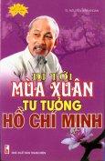 Đi Tới Mùa Xuân - Tư Tưởng Hồ Chí Minh