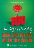 100 Câu Chuyên Bồi Dưỡng Phẩm Chất Đạo Đức Cho Học Sinh, Sinh Viên