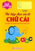 Hành Trang Cho Bé Vào Lớp 1 - Bé Tập Đọc Và Tô Chữ Cái
