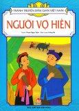 Tranh Truyện Dân Gian Việt Nam - Người Vợ Hiền (Tái Bản 2017)