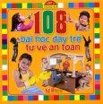 108 Bài Học Dạy Trẻ Tự Vệ An Toàn - Tập 1: Trong Nhà