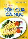 Các Món Tôm, Cua, Cá, Mực