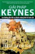 Giải Pháp Keynes - Con Đường Dẫn Đến Sự Thịnh Vượng Kinh Tế Toàn Cầu
