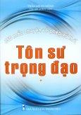 350 Mẩu Chuyện Về Phép Xử Thế - Tôn Sư Trọng Đạo (Tập 1)