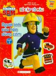 Fireman Sam - Bé Tập Tô Màu - Người Lính Cứu Hỏa Dũng Cảm (Quyển 1)