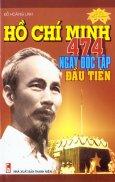 Hồ Chí Minh 474 Ngày Độc Lập Đầu Tiên