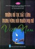 Những Hủ Tục Bất Công Trong Vòng Đời Người Phụ Nữ Việt Nam