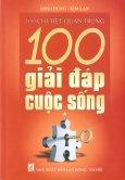 100 Chi Tiết Quan Trọng - 100 Giải Đáp Cuộc Sống (Tập 1)