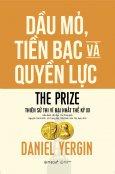 The Prize - Dầu Mỏ, Tiền Bạc Và Quyền Lực (Bìa Cứng)