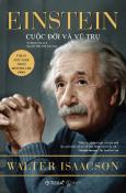 Einstein - Cuộc Đời Và Vũ Trụ (Tái Bản 2018)
