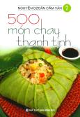 500 Món Chay Thanh Tịnh - Tập 7