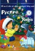 Pierre Và Cún Con Rubis - Tập 1 (Bộ 5 Cuốn)