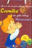 Để Em là Đứa Trẻ Ngoan Ngoãn Và Thông Minh - Camille Và Gấu Bông Nounours - Trọn Bộ 6 Cuốn