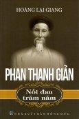 Phan Thanh Giản - Nỗi Đau Trăm Năm (Tái Bản 2017)