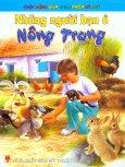 Cuộc Sống Giữa Thiên Nhiên Kỳ Thú - Những Người Bạn Ở Nông Trang