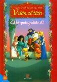 Truyện Cổ Tích Thế Giới Hay Nhất - Vườn Cổ Tích - Cô Bé Quàng Khăn Đỏ