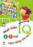 Phát Triển IQ Toàn Năng Cho Bé (6 - 7 Tuổi)