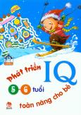 Phát Triển IQ Toàn Năng Cho Bé (5 - 6 Tuổi)