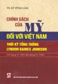 Chính Sách Của Mỹ Đối Với Việt Nam Thời Kỳ Tổng Thống Lyndon Baines Johnson (Từ Tháng 11-1963 Đến Tháng 01-1969)
