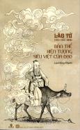 Lão Tử Đạo Đức Kinh: Bản Thể - Hiện Tượng - Siêu Việt Của Đạo