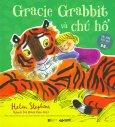 Gracie Grabbit Và Chú Hổ