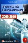 Phổ Cập Kiến Thức Tin Học Cho Mọi Người 2009 - 2010 (Tập 1)