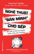 """Nghệ Thuật """"Bán Mình"""" Cho Sếp (Tái Bản 2018)"""