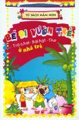 Tủ Sách Mầm Non - Bé Đi Vườn Trẻ - Trò Chơi - Bài Hát - Thơ Ở Nhà Trẻ Trọn Bộ 3 Cuốn