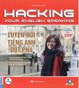 Hacking Your English Speaking - Luyện Nói Tiếng Anh Đột Phá (Tặng Kèm 1 Cuốn Cẩm Nang - Số Lượng Có Hạn))