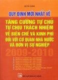 Quy Định Mới Nhất Về Tăng Cường Tự Chủ, Tự Chịu Trách Nhiệm Về Biên Chế Và Kinh Phí Đối Với Cơ Quan Nhà Nước Và Đơn Vị Sự Nghiệp 2009 - 2010