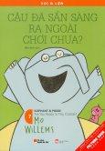 Picture Book Song Ngữ - Voi & Lợn - Tập 7: Cậu Đã Sẵn Sàng Ra Ngoài Chơi Chưa?