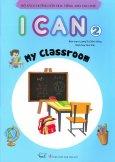 Bộ Sách Hướng Dẫn Học Tiếng Anh Cho Trẻ - I Can 2: My Classroom