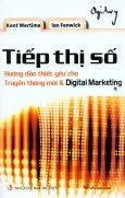 Tiếp Thị Số - Hướng Dẫn Thiết Yếu Cho Truyền Thông Mới Và Digital Marketing