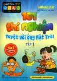 101 Thí Nghiệm Tuyệt Vời Ông Mặt Trời - Tập 1
