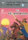 Vua Lê Đại Hành - Lịch sử Việt Nam bằng tranh