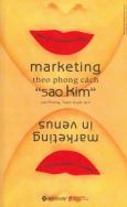"""Marketing Theo Phong Cách """"Sao Kim"""" (Tái Bản 2018)"""