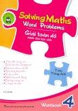 Solving Maths Word Problems - Giải Toán Đố Dành Cho Học Sinh - Workbook 4