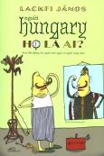 Người Hungary - Họ Là Ai?
