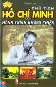 Chủ Tịch Hồ Chí Minh Với Hành Trình Kháng Chiến