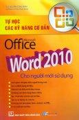 Tự Học Các Kỹ Năng Cơ Bản Microsoft Office Word 2010 Cho Người Mới Sử Dụng