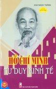 Hồ Chí Minh - Tư Duy Kinh Tế