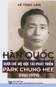 Hàn Quốc Dưới Chế Độ Độc Tài Phát Triển Park Chung Hee (1961 - 1979)