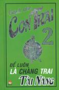 Sách Cho Con Trai - Tập 2: Để Luôn Là Chàng Trai Tài Năng