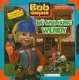 Bob The Builder - Nữ Anh Hùng Wendy