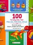 100 Từ Vựng Đầu Tiên - Màu Sắc, Hình Khối, Chữ Số (Song Ngữ Anh - Việt)