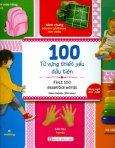 100 Từ Vựng Thiết Yếu Đầu Tiên (Song Ngữ Anh - Việt)