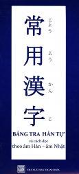 Bảng Tra Hán Tự Và Cách Đọc Theo Âm Hán - Âm Nhật